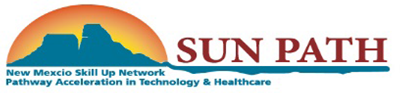 SUNPATH: New Mexico Skill Up Network - Pathway Acceleration in Technology and Healthcare