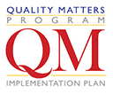 Quality Matters Progrm - QM Implementation Plan